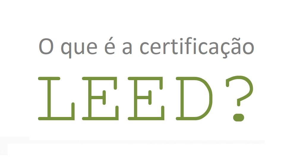 Informativo AGT - O que é Certificação LEED?
